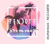 enjoy summer. handwritten... | Shutterstock .eps vector #461116858