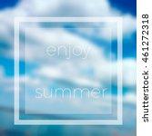 enjoy the summer. poster on...   Shutterstock .eps vector #461272318