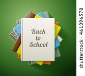 stack of books  back to school. ... | Shutterstock .eps vector #461396578