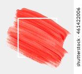 art abstract background brush...   Shutterstock .eps vector #461422006