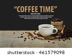 hot coffee cup with coffee... | Shutterstock . vector #461579098