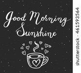 good morning sunshine. hand... | Shutterstock . vector #461593564