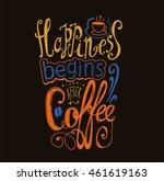 "lettering ""happiness begins... | Shutterstock .eps vector #461619163"