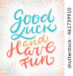 good luck and have fun. | Shutterstock .eps vector #461739910