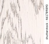 white painted oak wood texture | Shutterstock . vector #461789890