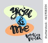 you and me together forever.... | Shutterstock .eps vector #461908354