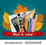 school tools. autumn leaves and ... | Shutterstock .eps vector #462034648
