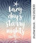 lazy days starry nights hand... | Shutterstock .eps vector #462182830