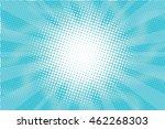 blue sunny haze pop art retro... | Shutterstock .eps vector #462268303