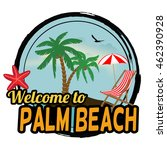 welcome to palm beach concept... | Shutterstock .eps vector #462390928
