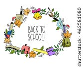 doodle frame. back to school in ... | Shutterstock .eps vector #462581080
