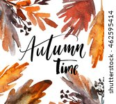 autumn time phrase. hand drawn... | Shutterstock .eps vector #462595414