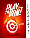 play to win quote card  white... | Shutterstock .eps vector #462661870