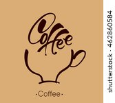 coffee cup and handwritten... | Shutterstock .eps vector #462860584