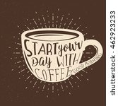 coffee themed typography design ... | Shutterstock .eps vector #462923233