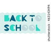 back to school text on green... | Shutterstock .eps vector #463143494