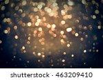 golden sparkles bokeh on dark... | Shutterstock . vector #463209410