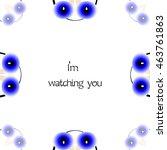 blue cartoon eyes watching you. ...   Shutterstock .eps vector #463761863