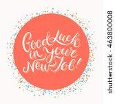 good luck in your new job  | Shutterstock .eps vector #463800008