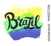 brazil brush lettering on...   Shutterstock .eps vector #464027336