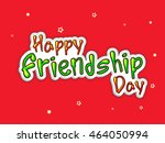 colorful text happy friendship... | Shutterstock .eps vector #464050994