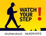 watch your step banner graphic... | Shutterstock .eps vector #464094593