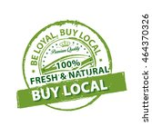 be loyal buy local. 100 percent ... | Shutterstock .eps vector #464370326