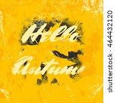 vector hand written lettering... | Shutterstock .eps vector #464432120