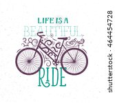 life is a beautiful ride.... | Shutterstock .eps vector #464454728
