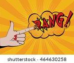 woman's hand shooting. comics... | Shutterstock .eps vector #464630258