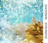christmas decorations and gift... | Shutterstock . vector #464631443