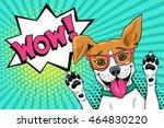 wow pop art dog. funny... | Shutterstock .eps vector #464830220