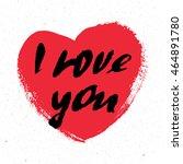 i love you. i heart you.... | Shutterstock .eps vector #464891780