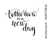 tomorrow is a new day card.... | Shutterstock .eps vector #464972810