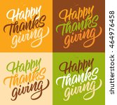 happy thanksgiving  handwritten ... | Shutterstock .eps vector #464976458