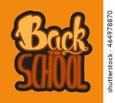 vintage back to school... | Shutterstock .eps vector #464978870