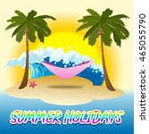 summer holidays showing sea... | Shutterstock . vector #465055790