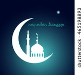 mosque  and  moon lightning in... | Shutterstock .eps vector #465198893