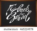 back to school   calligraphic... | Shutterstock .eps vector #465224978