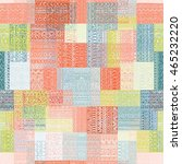 seamless pattern in patchwork... | Shutterstock .eps vector #465232220