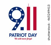 patriot day poster. we will... | Shutterstock .eps vector #465249413