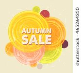 autumn sale with circles ... | Shutterstock . vector #465264350