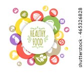 healthy food background... | Shutterstock .eps vector #465326828