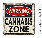 warning cannabis zone vintage... | Shutterstock .eps vector #465333878