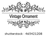 vintage calligraphic ornament ... | Shutterstock .eps vector #465421208