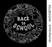 back to school background ... | Shutterstock .eps vector #465438704