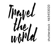 hand drawn travel inspirational ... | Shutterstock . vector #465453020