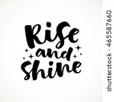 rise and shine vector lettering ... | Shutterstock .eps vector #465587660