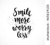 smile more worry less. positive ... | Shutterstock .eps vector #465619133