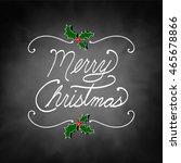 hand written merry christmas... | Shutterstock .eps vector #465678866